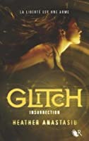 Glitch, tome 3 : Insurrection