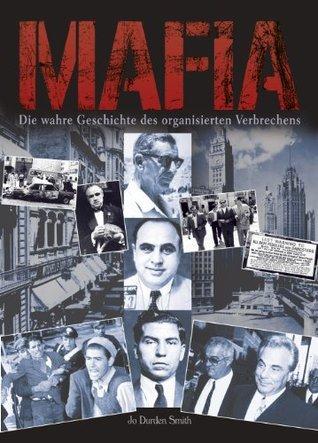 Mafia: Die wahre Geschichte des organisierten Verbrechens (German Edition)