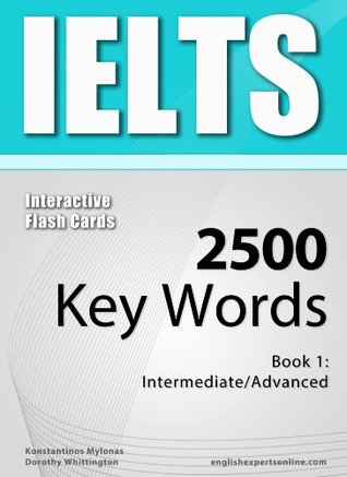 Ielts Interactive Flash Cards 2500 Key Words A Powerful Method To Learn The Vocabulary You Need By Konstantinos Mylonas