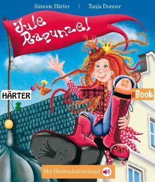 Jule Rapunzel: Bilderbuch (German Edition)