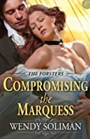 Compromising the Marquess (The Forsters)