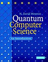 Quantum Computer Science: An Introduction