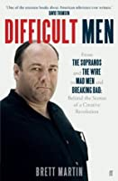 Difficult Men: From The Sopranos and The Wire to Mad Men and Breaking Bad