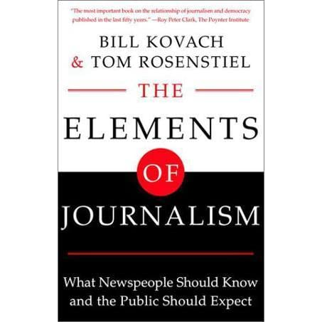 The Elements Of Journalism What Newspeople Should Know And The