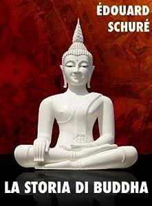 La storia di Buddha (Religioni e misticismo)