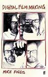 Digital Film-Making by Mike Figgis