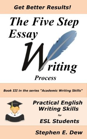 the  step essay writing process english essay writing
