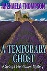 A Temporary Ghost (Georgia Lee Maxwell, #2)