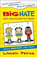 Big Nate Compilation 1: What Could Possibly Go Wrong? (US edition) (Big Nate)
