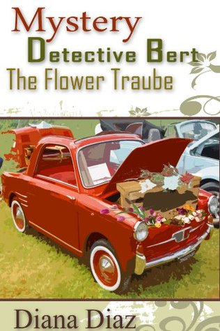 The Flower Traube (Mystery Detective Bert)
