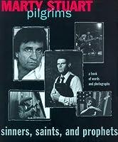 Pilgrims: Sinners, Saints, and Prophets: Sinners, Saints, and Prophets