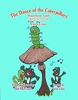 The Dance of the Caterpillars Bilingual Korean English