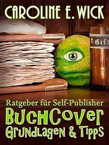 Ratgeber für Self-Publisher: Buchcover - Grundlagen und Tipps