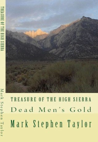 Treasure of the High Sierra: Dead Men's Gold