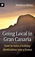 Going Local in Gran Canaria: How to Turn a Holiday Destination into a Home