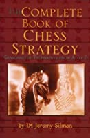 Complete Book of Chess Strategy: Grandmaster Techniques from A to Z