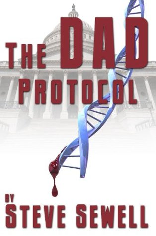 The DAD Protocol : A Theo-Politico Novel by Steve Sewell | eBay
