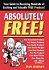 Absolutely Free! : Your Guide to Receiving Hundreds of Exciting and Valuable Free Products
