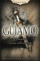 Guiamo (The Chronicles of Guiamo Durmius Stolo)