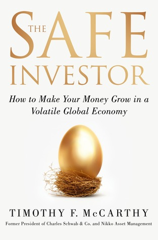 The Safe Investor: How to Make Your Money Grow in a Volatile Global Economy
