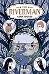 The Riverman (The Riverman Trilogy, #1)