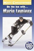 On the Ice with...Mario Lemieux (Matt Christopher Sports Bio Bookshelf)