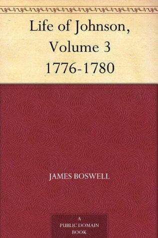 Life of Johnson, Volume 3 1776-1780