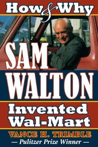 How & Why Sam Walton Invented Wal-Mart