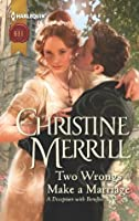 Two Wrongs Make a Marriage (Harlequin Historical)