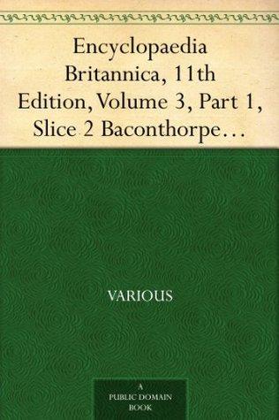 Encyclopaedia Britannica, 11th Edition, Volume 3, Part 1