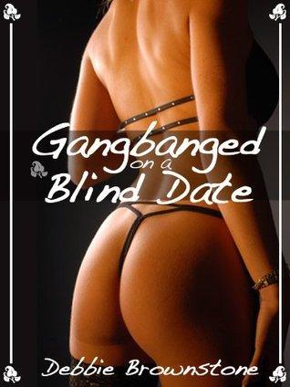 Gangbanged on a Blind Date