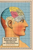 Maps of the Imagination: The Writer as Cartographer: The Writer as Cartographer