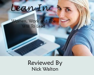 Lean In: Women, Work, and the Will to Lead by Sheryl Sandberg, a review