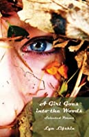 A Girl Goes into the Woods: Selected Poems