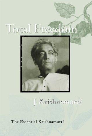 Total Freedom Jiddu Krishnamurti Pdf