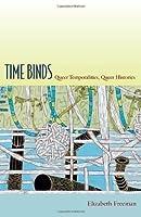 Time Binds: Queer Temporalities, Queer Histories (Perverse Modernities)