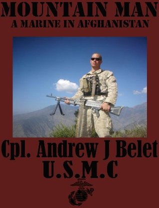 Mountain Man: A Marine In Afghanistan (The War Chronicles)