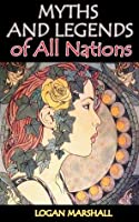 MYTHS AND LEGENDS OF ALL NATIONS (Illustrated colorful pictures)