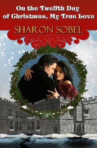 On The Twelfth Day Of Christmas.On The Twelfth Day Of Christmas My True Love By Sharon Sobel
