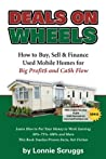 Deals on Wheels: How to Buy, Sell & Finance Used Mobile Homes for Big Profits and Cash Flow (Making Money with Mobile Homes)