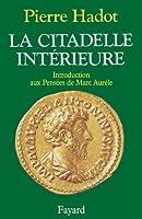 La Citadelle Interieure: Introduction Aux Pensees de Marc Aurele
