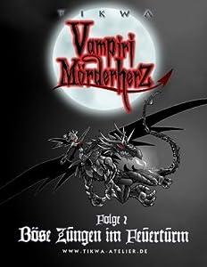 Die Legende der Vampiri Mörderherz 02: Böse Zungen im Feuerturm