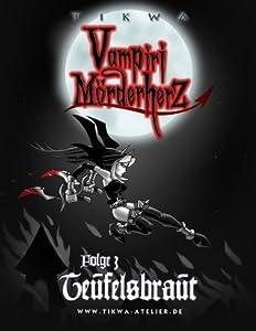 Die Legende der Vampiri Mörderherz 03: Teufelsbraut