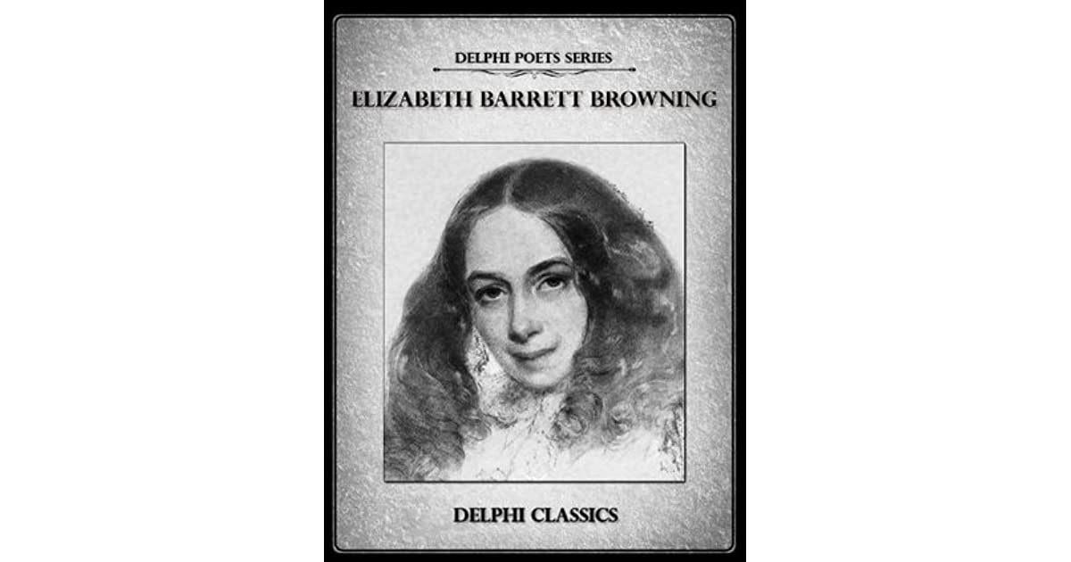 a biography and life work of elizabeth barrett browning in poetry Elizabeth barrett browning elizabeth barrett wrote poetry from about the age of six elizabeth barrett browning life & works - duration.