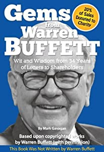 Gems from Warren Buffett - Wit and Wisdom from 34 Years of Letters to Shareholders