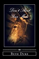 Don't Shoot Your Mule