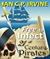Free to Infect, First to Die (21st Century Pirates Inc. #2)