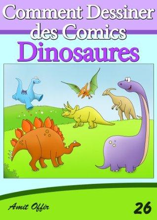 Livre de Dessin: Comment Dessiner des Comics - Dinosaures (Apprendre Dessiner) (French Edition)
