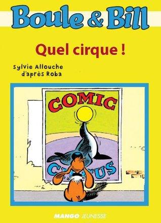 Boule et Bill - quel cirque ! (Biblio Mango Boule et Bill) d;après Roba, Sylvie Allouche