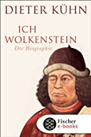 Ich Wolkenstein: Die Biographie (German Edition)